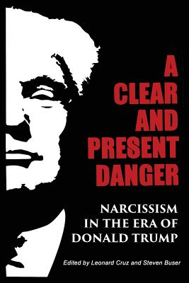 Image for Clear and Present Danger: Narcissism in the Era of Donald Trump