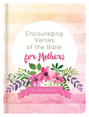 Image for Encouraging Verses of the Bible for Mothers: A Journal