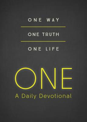 Image for ONE--A Daily Devotional: One Way, One Truth, One Life