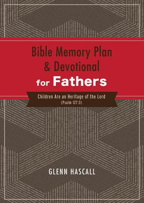 Image for Bible Memory Plan and Devotional for Fathers: Children Are an Heritage of the Lord (Psalm 127:3)