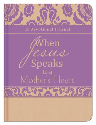 Image for When Jesus Speaks to a Mother's Heart: A Devotional Journal