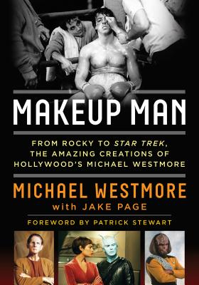 Image for Makeup Man: From Rocky to Star Trek The Amazing Creations of Hollywood's Michael Westmore