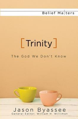 Trinity: The God We Don't Know, Jason Byassee