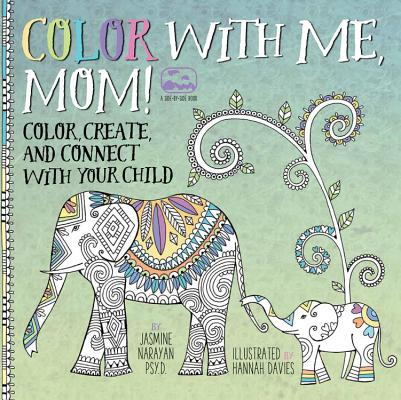 Image for Color with Me, Mom!: Color, Create, and Connect with Your Child (A Side-by-Side