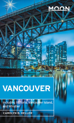 Image for Moon Vancouver: Including Victoria, Vancouver Island & Whistler (Travel Guide)