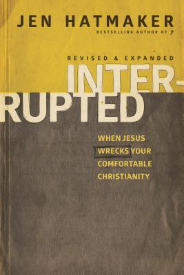 Image for Interrupted: When Jesus Wrecks Your Comfortable Christianity