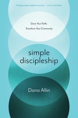 Image for Simple Discipleship: Grow Your Faith, Transform Your Community