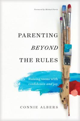 Image for Parenting beyond the Rules: Raising Teens with Confidence and Joy