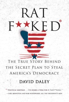 Image for Ratf**ked: The True Story Behind the Secret Plan to Steal America's Democracy