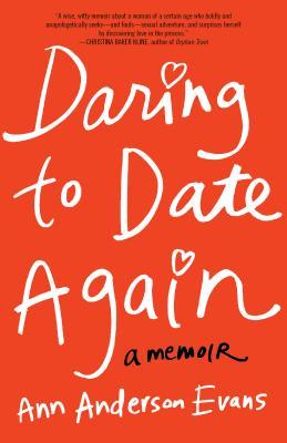 Image for DARING TO DATE AGAIN : A MEMOIR