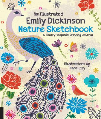 The Illustrated Emily Dickinson Nature Sketchbook: A Poetry-Inspired Drawing Journal