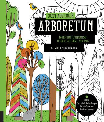 Image for Just Add Color: Arboretum: 30 Original Illustrations to Color, Customize, and Ha