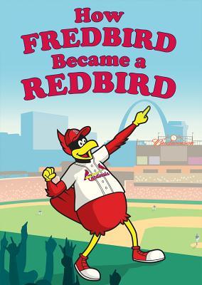 Image for How Fredbird Became a Redbird