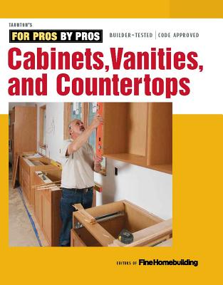 Image for Cabinets, Vanities, and Countertops (For Pros By Pros)