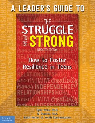 Image for A Leaders Guide to The Struggle to Be Strong: How to Foster Resilience in Teens (Updated Edition)