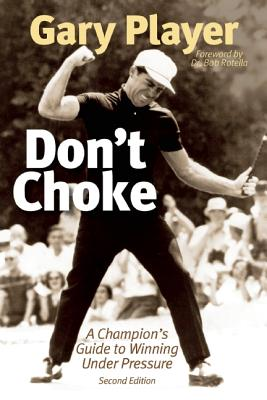 Image for Don't Choke: A Champion's Guide to Winning Under