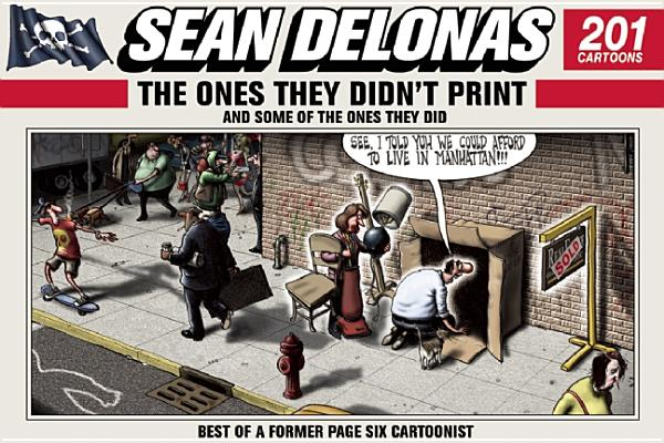 Image for Sean Delonas: The Ones They Didn't Print and Some of the Ones They Did: 201 Cartoons
