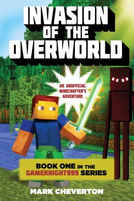 Image for Invasion of the Overworld: Book One in the Gameknight999 Series: An Unofficial Minecrafter's Adventure