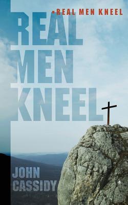 Image for Real Men Kneel