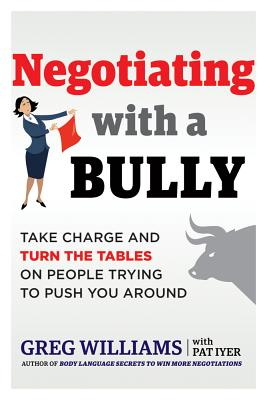 Image for NEGOTIATING WITH A BULLY: Take Charge and Turn th