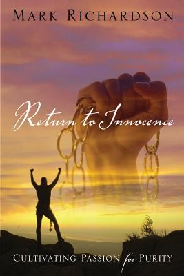 Image for Return to Innocence; Cultivating Passion for Purity