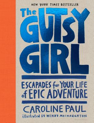Image for The Gutsy Girl: Escapades for Your Life of Epic Adventure