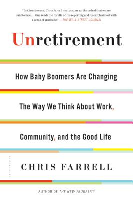 Image for UNRETIREMENT: How Baby Boomers Are Changing The Wa