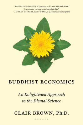 Image for Buddhist Economics: An Enlightened Approach to the Dismal Science