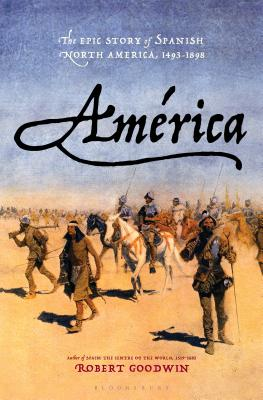 Image for América: The Epic Story of Spanish North America, 1493-1898