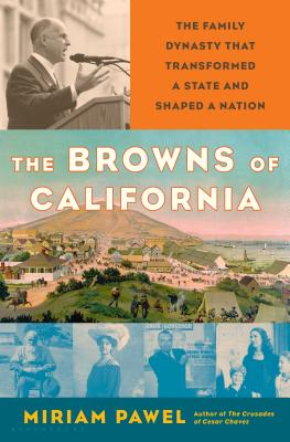 Image for The Browns of California: The Family Dynasty that Transformed a State and Shaped a Nation