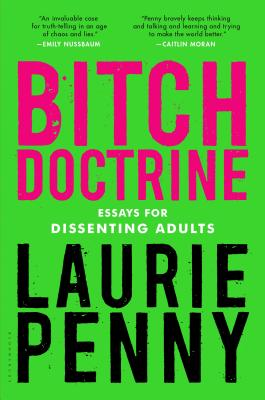 Image for Bitch Doctrine: Essays for Dissenting Adults