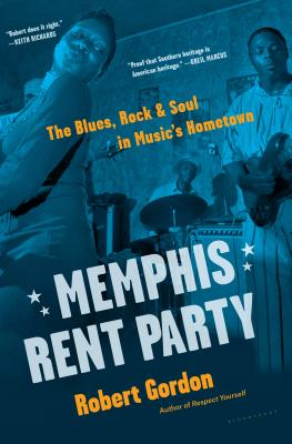 Image for Memphis Rent Party: The Blues, Rock & Soul in Music's Hometown