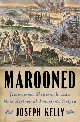 Image for Marooned: Jamestown, Shipwreck, and a New History of America's Origin
