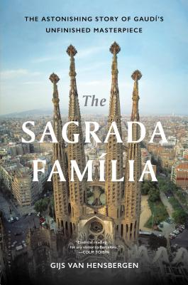 Image for The Sagrada Familia: The Astonishing Story of Gaudí's Unfinished Masterpiece