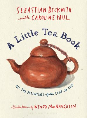 Image for A Little Tea Book: All the Essentials from Leaf to Cup