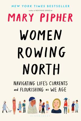 Image for Women Rowing North: Navigating Life's Currents and Flourishing As We Age