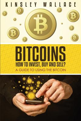 Image for Bitcoins: How to Invest, Buy and Sell (Large Print): A Guide to Using the Bitcoin