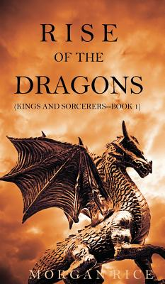 Image for Rise of the Dragons (Kings and Sorcerers--Book 1)