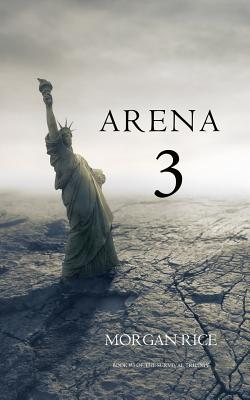 Arena 3 (Book #3 in the Survival Trilogy), Rice, Morgan