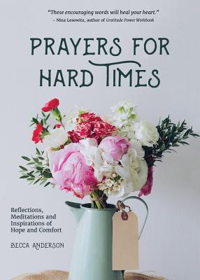 Image for Prayers for Hard Times: Reflections, Meditations and Inspirations of Hope and Co