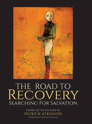 Image for The Road to Recovery: Searching for Salvation