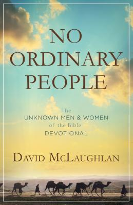 Image for No Ordinary People: The Unknown Men & Women of the Bible Devotional