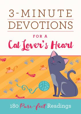 Image for 3-Minute Devotions for a Cat Lover's Heart: 180 Purr-fect Readings