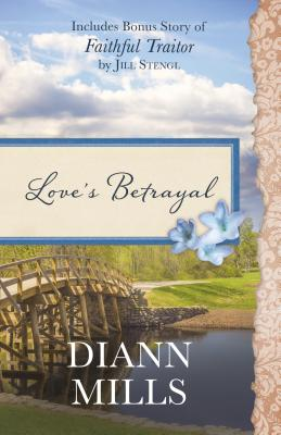 Image for Loves Betrayal: Also Includes Bonus Story of Faithful Traitor by Jill Stengl