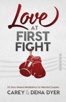 Image for Love at First Fight: 52 Story-Based Meditations for Married Couples