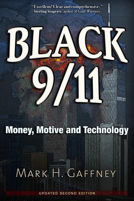Black 9/11: Money, Motive and Technology, Gaffney, Mark H.