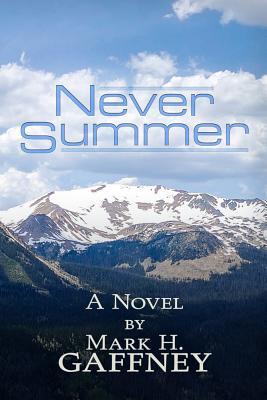 Never Summer: a novel, Gaffney, Mark
