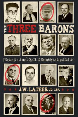The Three Barons: The Organizational Chart of the Kennedy Assassination, Lateer, James W