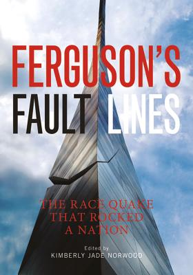 Image for Ferguson's Fault Lines: The Race Quake That Rocked a Nation
