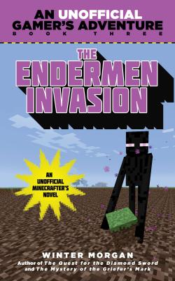 Image for The Endermen Invasion: An Unofficial Gamer's Adventure, Book Three